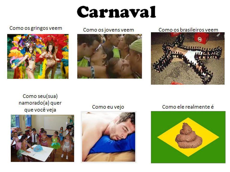 carnaval Veja o Carnaval como ele é visto por aí...